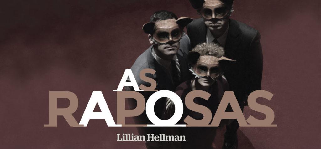 As Raposas, no Teatro Aberto | Entre | Vistas